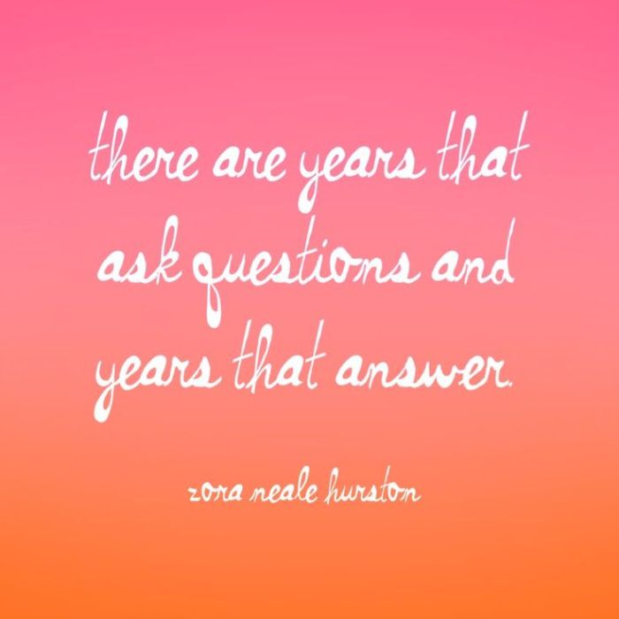 there are years that ask questions and years that answer